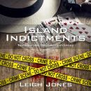 Island Indictments: True crime tales from Galveston's history Audiobook