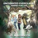 Enchanted Everglades: Friend for Life Audiobook