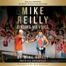 MIKE REILLY Finding My Voice: Tales From IRONMAN, the World's Greatest Endurance Event, Mike Reilly