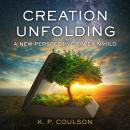 Creation Unfolding: A New Perspective on Ex Nihilo Audiobook
