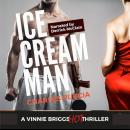 Ice Cream Man: Obsession, greed, love, murder Audiobook