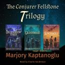 The Conjurer Fellstone Trilogy Audiobook