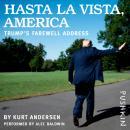 Hasta La Vista, America: Trump's Farewell Address Audiobook