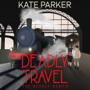 Deadly Travel: A World War II Mystery Audiobook