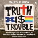 Truth Is Trouble: The strange case of Israel Folau, or How Free Speech Became So Complicated Audiobook