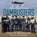Australia's Dambusters: Flying into Hell with 617 Squadron Audiobook