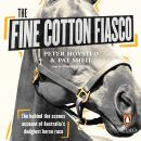 Fine Cotton Fiasco, Pat Sheil, Peter Hoysted