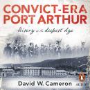 Convict-era Port Arthur: Misery of the deepest dye Audiobook