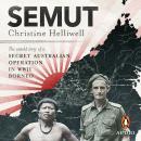 Semut: The Untold Story of a Secret Australian Operation in WWII Borneo Audiobook