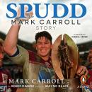 Spudd: The Mark Carroll story Audiobook
