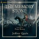 Memory Stone, Part II: The Memory Stone, Book 2, Jeffrey Quyle