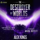 The Destroyer of Worlds: War of the Ancients Trilogy, Book 2 Audiobook