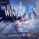 On Blackened Wings: Chains of the Fallen: Soul Force Saga, Book 5 Audiobook