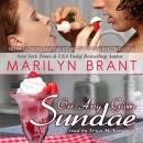On Any Given Sundae, Marilyn Brant