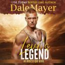 Levi's Legend: Book 1: Heroes For Hire, Dale Mayer