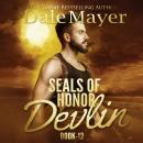 SEALs of Honor: Devlin: Book 12: Seals of Honor, Dale Mayer