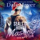 SEALs of Honor: Mason's Wish: Book 9: SEALs of Honor Audiobook