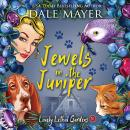 Jewels in the Juniper: Book 10: Lovely Lethal Gardens, Dale Mayer
