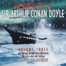 Darker Side of Sir Arthur Conan Doyle - Volume 3, Sir Arthur Conan Doyle