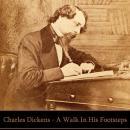 Charles Dickens - A Walk In His Footsteps Audiobook