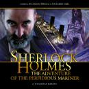 Sherlock Holmes: The Adventure of the Perfidious Mariner, Big Finish Productions