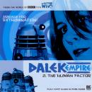 Dalek Empire 1.2: The Human Factor, Big Finish Productions