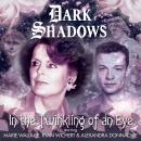 Dark Shadows - In the Twinkling of an Eye, Penelope Faith
