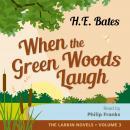 When the Green Woods Laugh: The Larkin Novels • Volume 3 Audiobook