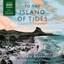 To the Island of Tides, Alistair Moffat