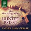The Autobiography of a Hunted Priest Audiobook