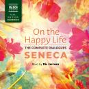 On the Happy Life - The Complete Dialogues Audiobook