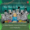 You Have to Fucking Eat Audiobook