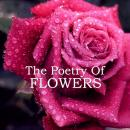 Poetry of Flowers, Tagore , DH Lawrence, Percy Bysshe Shelley