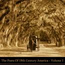 The Poets Of 19th Century America - Volume 1 Audiobook