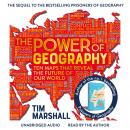 The Power of Geography: Ten Maps That Reveal the Future of Our World Audiobook