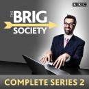 Brig Society: Complete Series 2: Six episodes of the BBC Radio 4 comedy show, Nick Doody, Toby Davies, Jeremy Salsby, Dan Tetsell, Steve Punt, Marcus Brigstocke