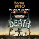 Doctor Who: City of Death: A 4th Doctor novelisation, James Goss, Douglas Adams
