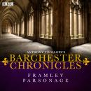 Anthony Trollope's The Barchester Chronicles: Framley Parsonage: A BBC Radio 4 full-cast dramatisati Audiobook