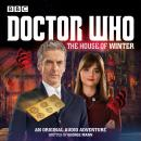 Doctor Who:  The House of Winter: A 12th Doctor Audio Original, George Mann