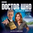 Doctor Who: The Gods of Winter: A 12th Doctor Audio Original, James Goss
