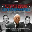 Letter from America: The Essential Letters 1936 - 2004: With additional narration by BBC American correspondent Matt Frei, Alistair Cooke