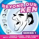 Beyond Our Ken: Series One Audiobook