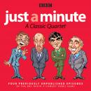 Just a Minute: A Classic Quartet: 4 classic episodes of the Radio 4 comedy panel game Audiobook