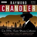 Raymond Chandler: The BBC Radio Drama Collection: 8 BBC Radio 4 full-cast dramatisations Audiobook