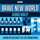 Brave New World: A BBC Radio 4 full-cast dramatisation Audiobook
