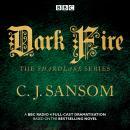 Shardlake: Dark Fire: BBC Radio 4 full-cast dramatisation Audiobook