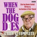 When The Dog Dies: Series 4: The BBC Radio 4 sitcom Audiobook