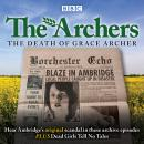 The Archers: The Death of Grace Archer: BBC Radio 4 full-cast dramatisation Audiobook