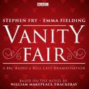 Vanity Fair: BBC Radio 4 full-cast dramatisation Audiobook