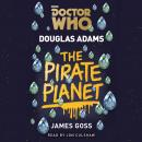 Doctor Who: The Pirate Planet: 4th Doctor Novelisation, Douglas Adams